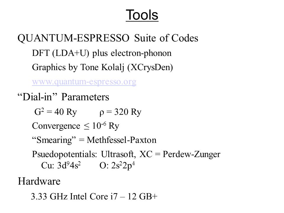 Tools QUANTUM-ESPRESSO Suite of Codes Dial-in Parameters Hardware