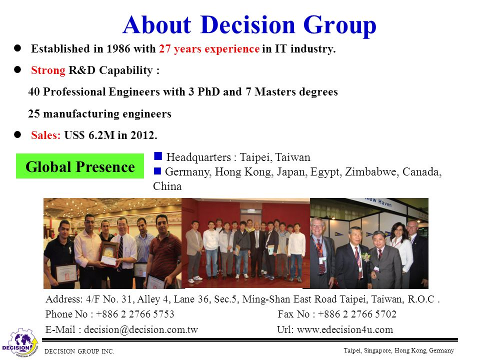 About Decision Group Global Presence Headquarters : Taipei, Taiwan