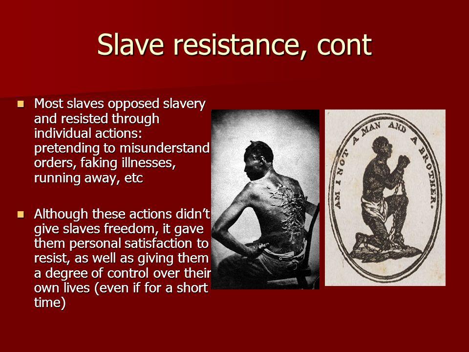 Slave resistance, cont