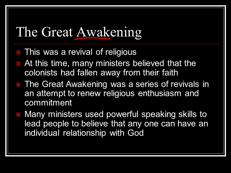 The Great Awakening This was a revival of religious