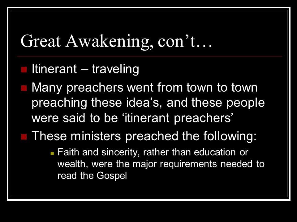 Great Awakening, con't…