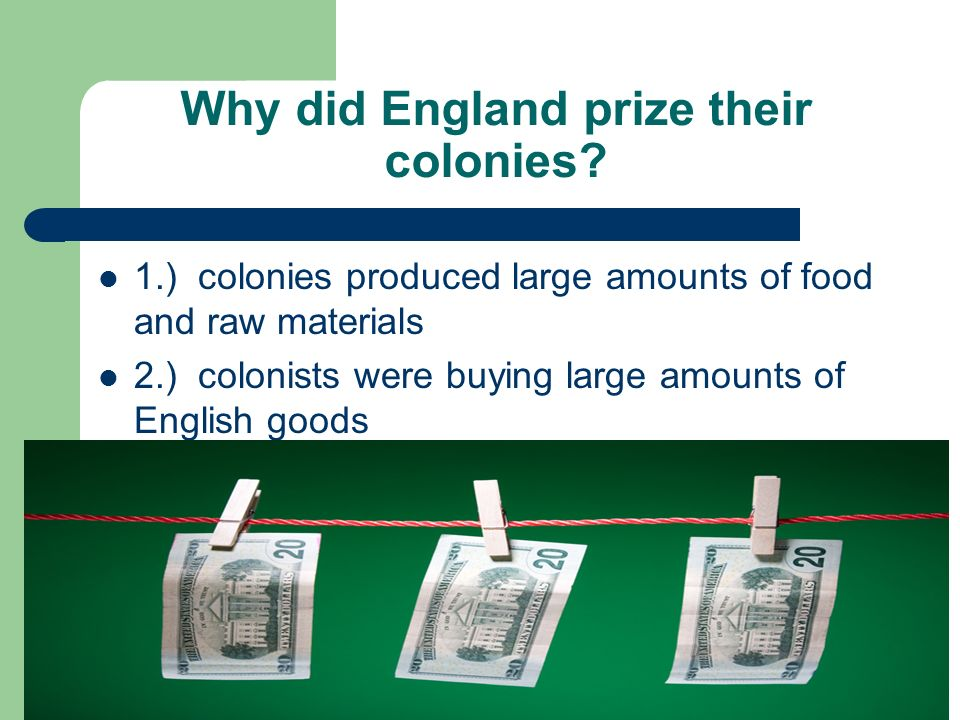 Why did England prize their colonies