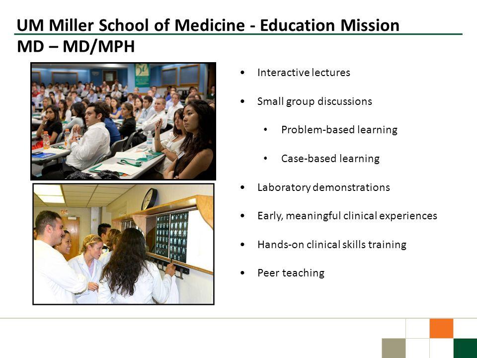 UM Miller School of Medicine - Education Mission MD – MD/MPH