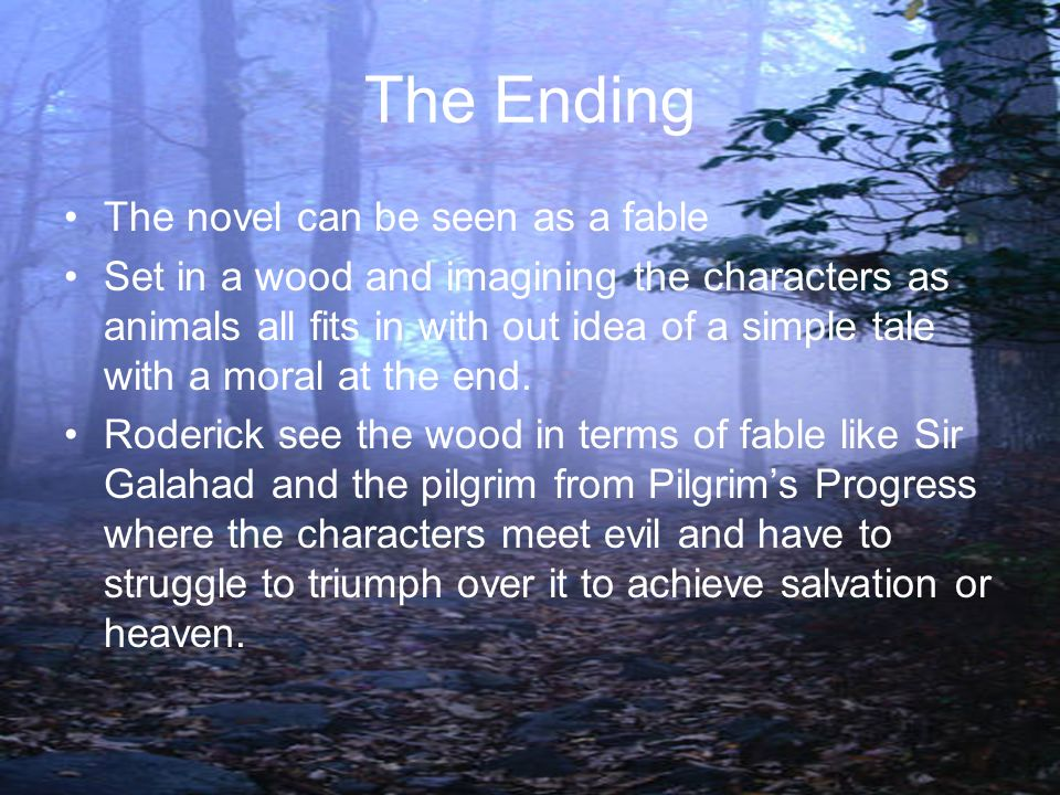 The Ending The novel can be seen as a fable
