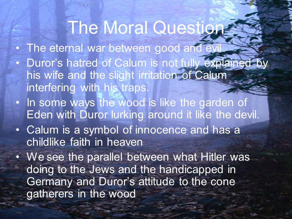 The Moral Question The eternal war between good and evil