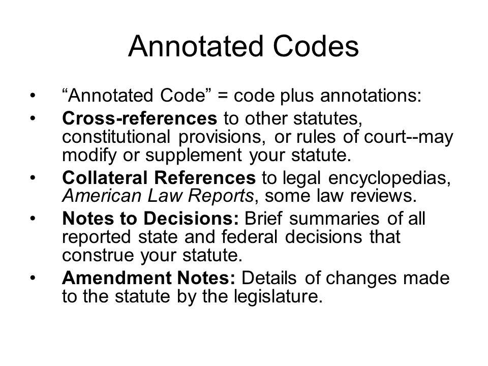 Annotated Codes Annotated Code = code plus annotations: