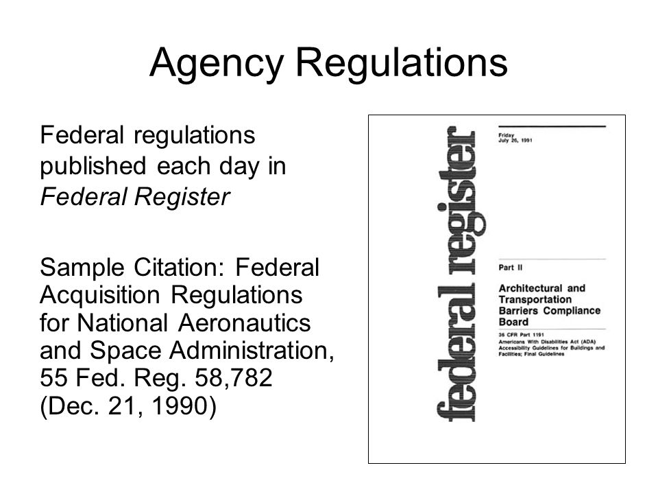 Agency Regulations Federal regulations published each day in Federal Register.