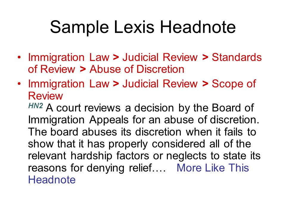 Sample Lexis Headnote Immigration Law > Judicial Review > Standards of Review > Abuse of Discretion