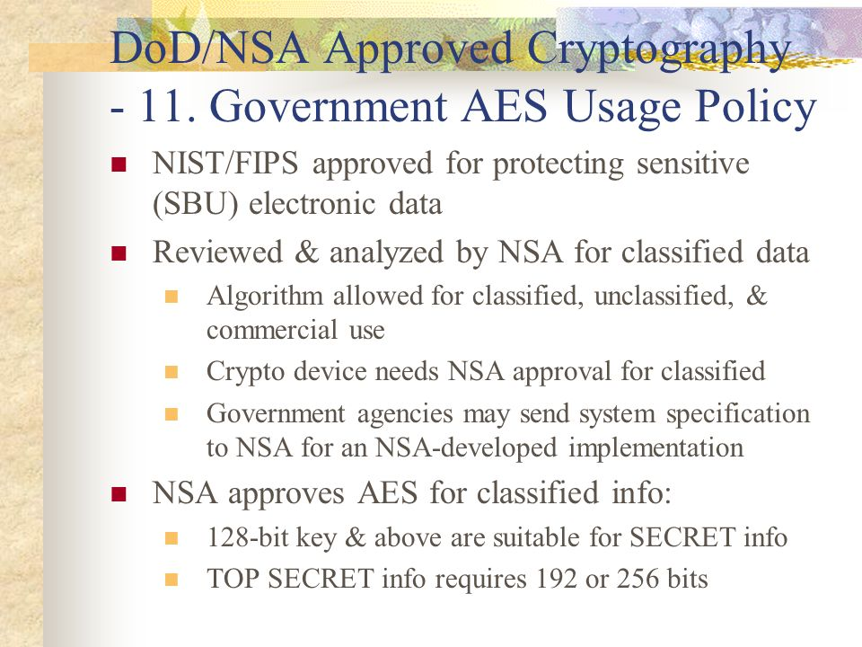 DoD/NSA Approved Cryptography - 11. Government AES Usage Policy