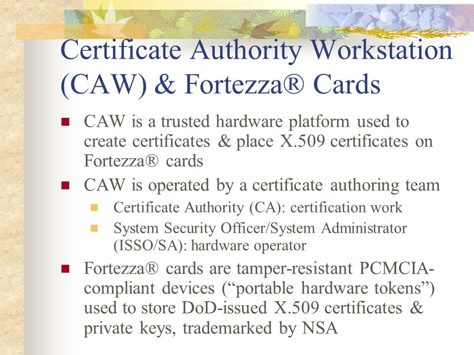 Certificate Authority Workstation (CAW) & Fortezza® Cards