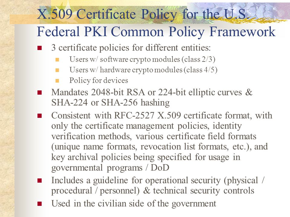 X. 509 Certificate Policy for the U. S