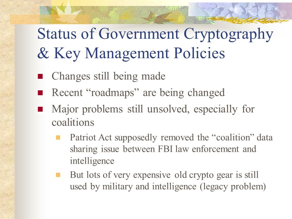 Status of Government Cryptography & Key Management Policies