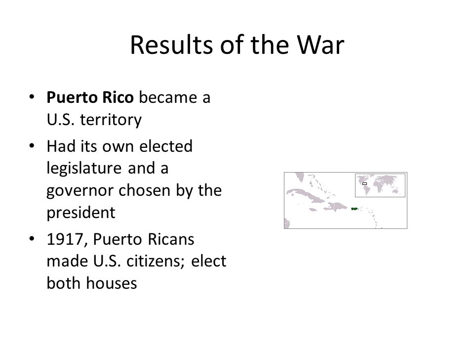 Results of the War Puerto Rico became a U.S. territory