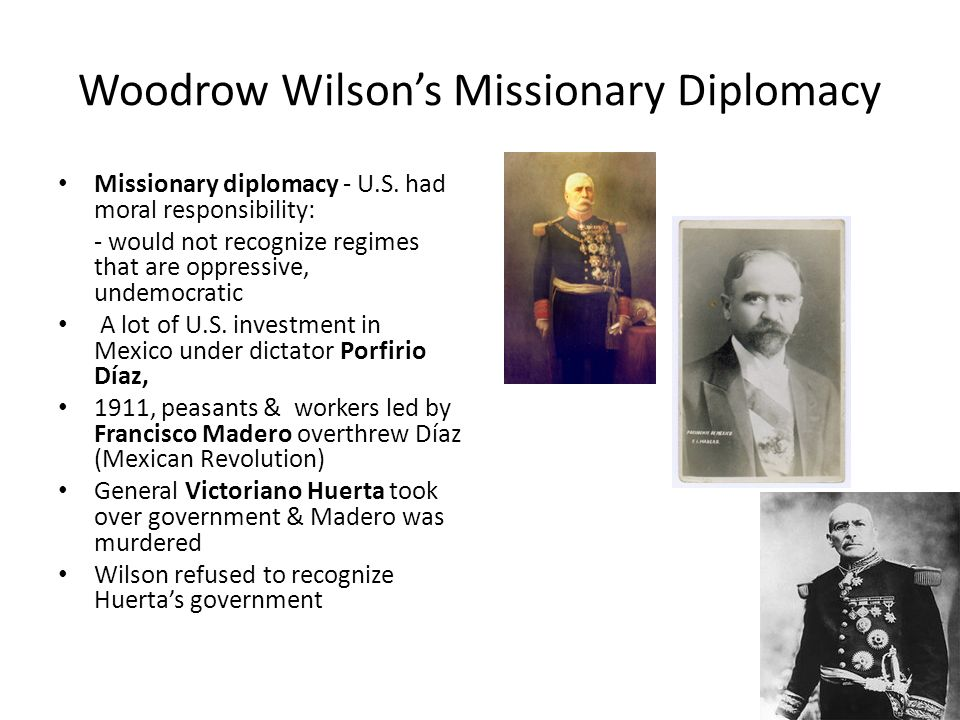 Woodrow Wilson's Missionary Diplomacy