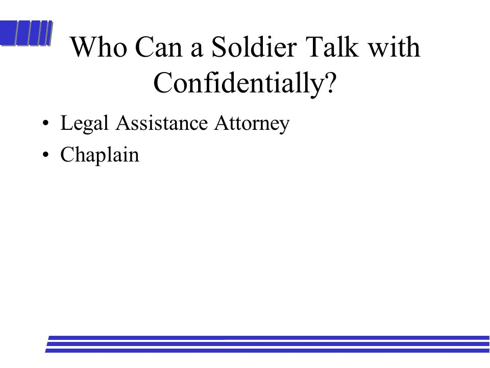 Who Can a Soldier Talk with Confidentially