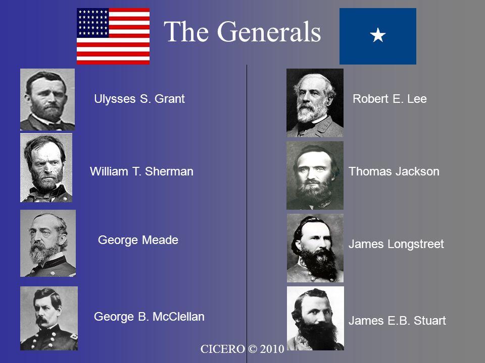 The Generals Ulysses S. Grant Robert E. Lee William T. Sherman