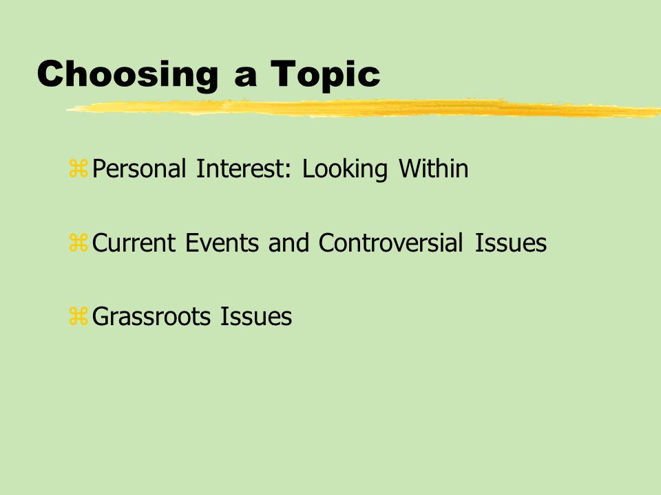 Choosing a Topic Personal Interest: Looking Within