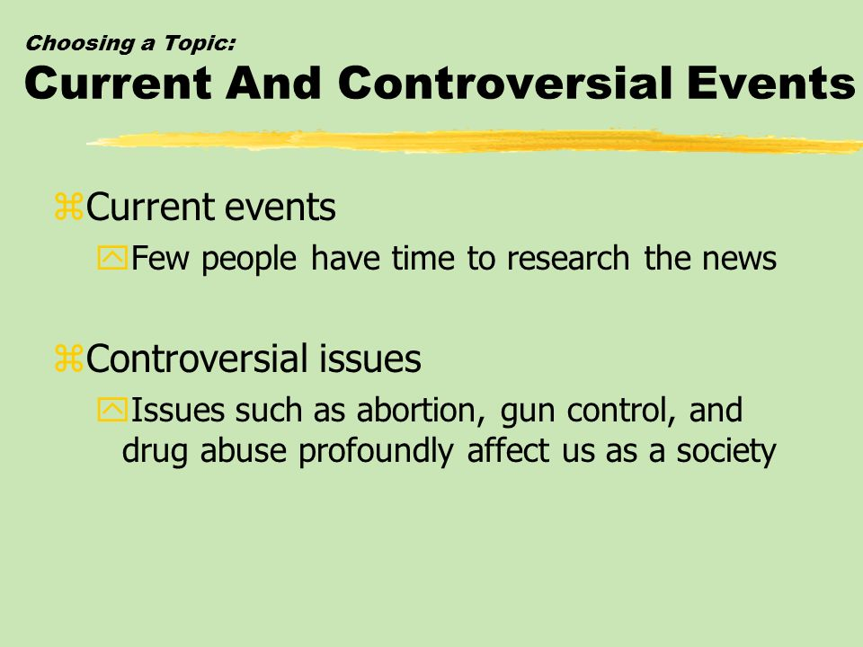 Choosing a Topic: Current And Controversial Events