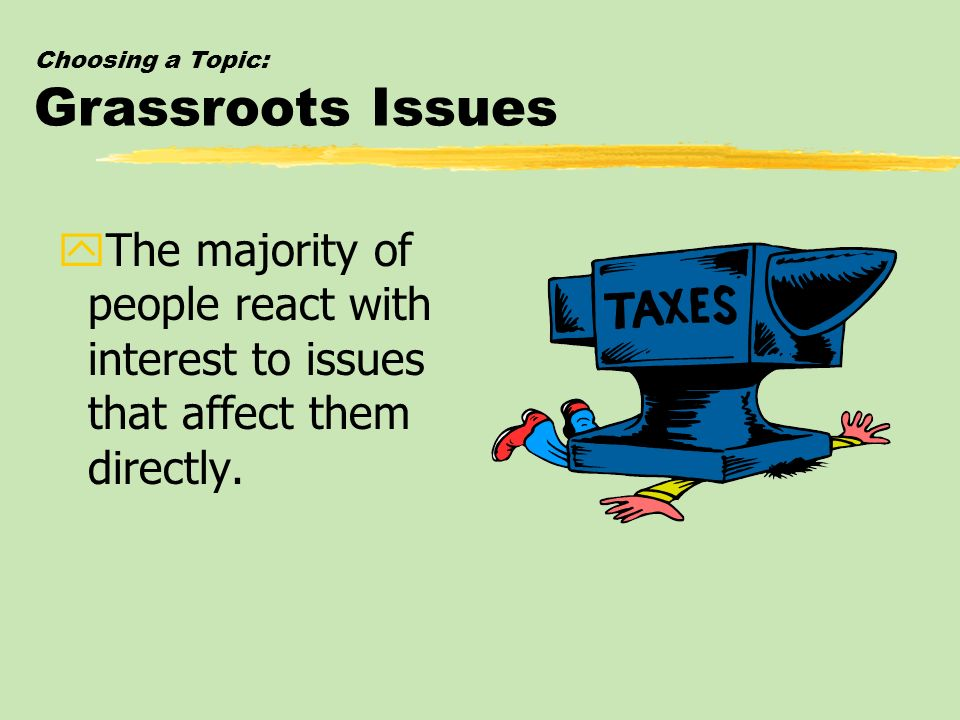 Choosing a Topic: Grassroots Issues