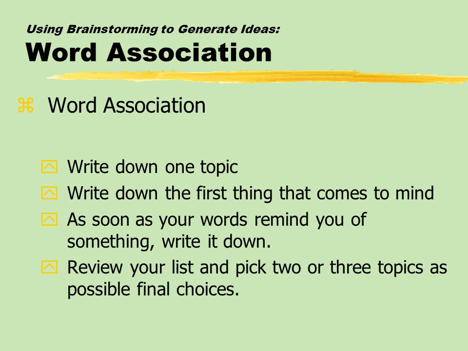 Using Brainstorming to Generate Ideas: Word Association
