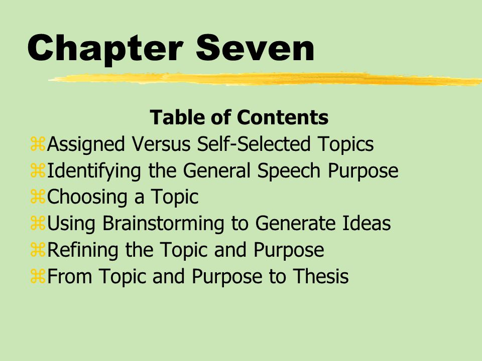 Chapter Seven Table of Contents Assigned Versus Self-Selected Topics