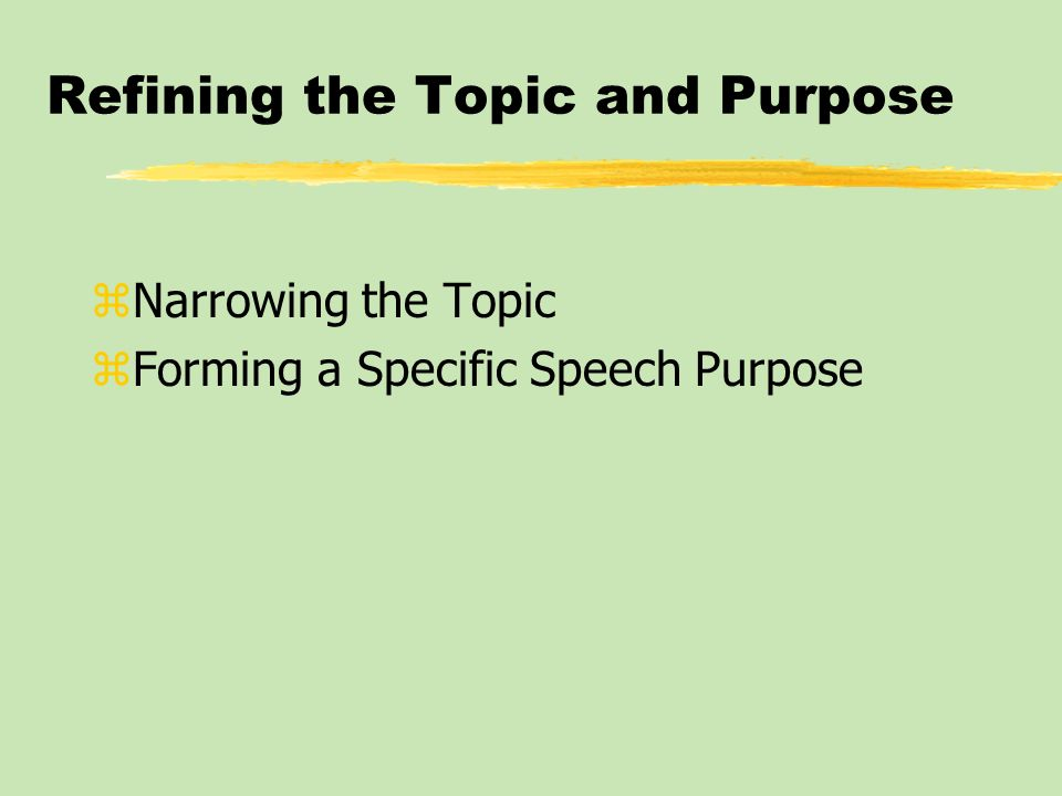 Refining the Topic and Purpose