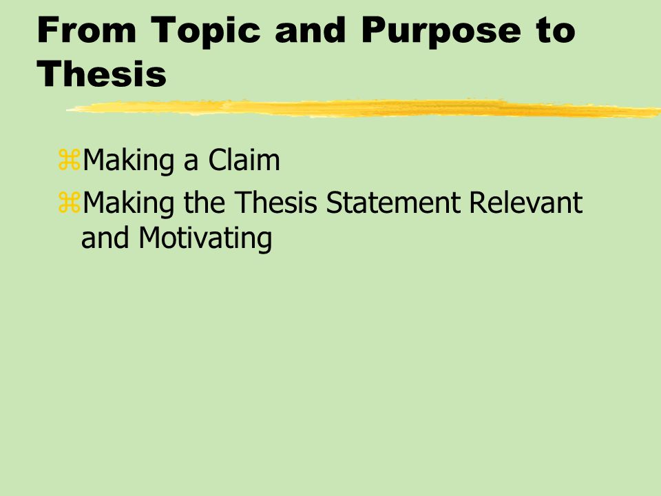 From Topic and Purpose to Thesis