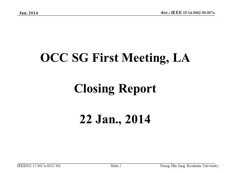 OCC SG First Meeting, LA Closing Report 22 Jan., 2014