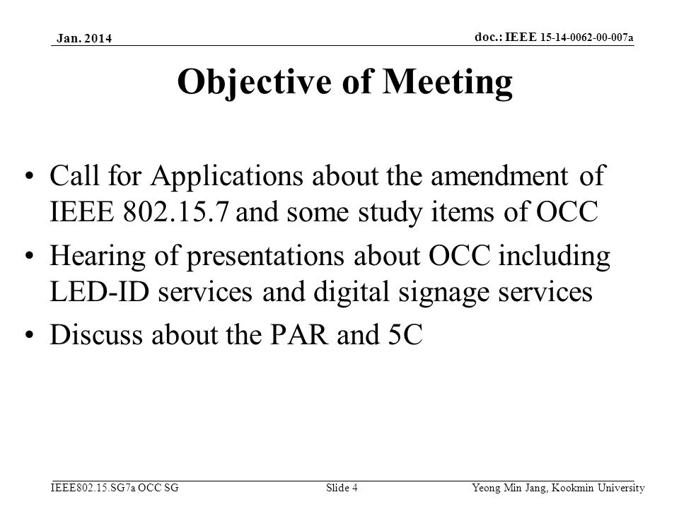 April 17 Jan. 2014. Objective of Meeting. Call for Applications about the amendment of IEEE 802.15.7 and some study items of OCC.