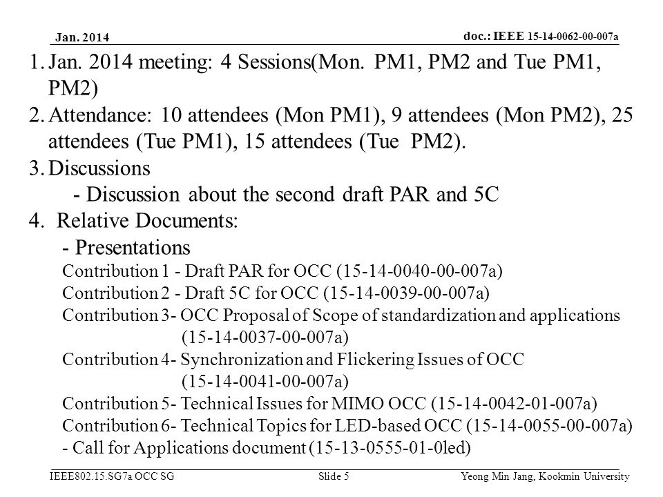Jan. 2014 meeting: 4 Sessions(Mon. PM1, PM2 and Tue PM1, PM2)