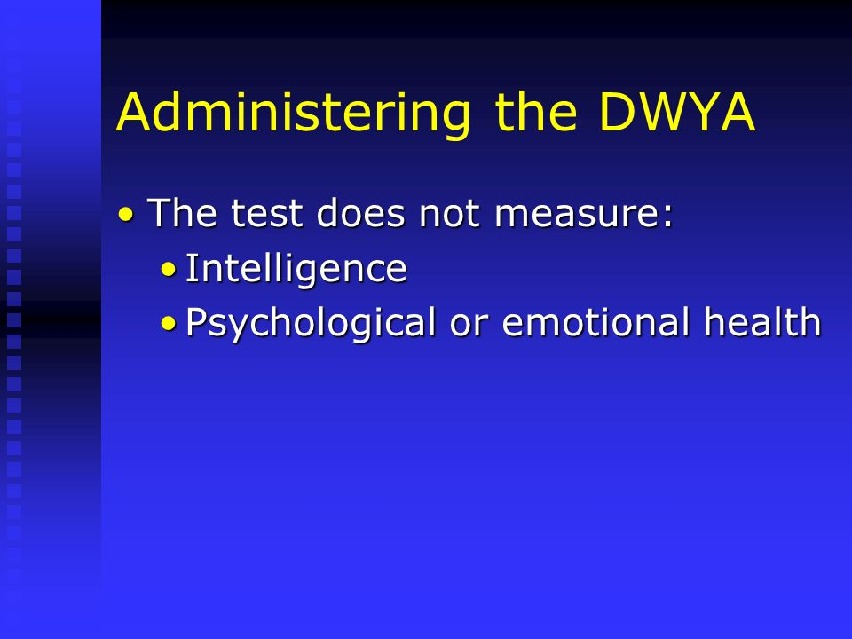 Administering the DWYA