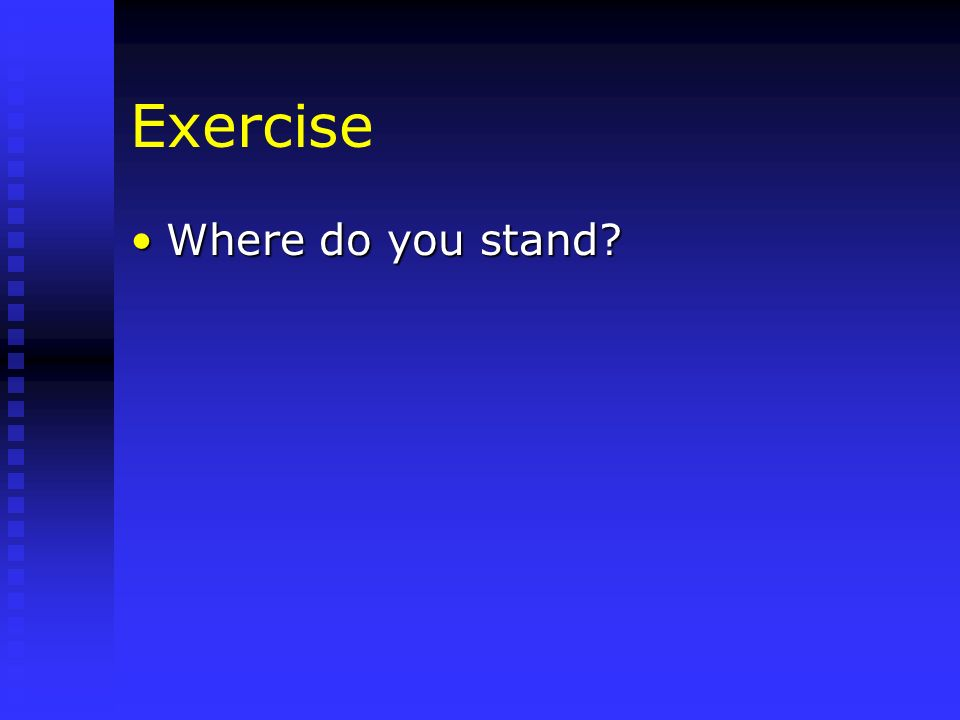 Exercise Where do you stand