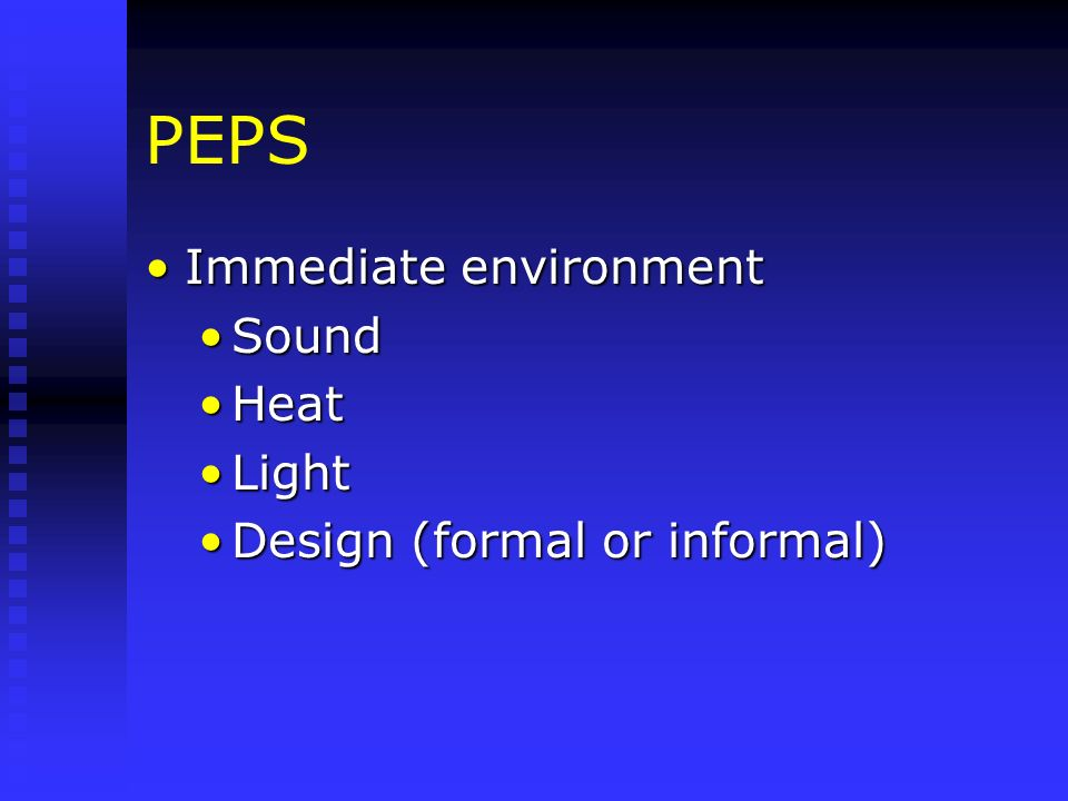 PEPS Immediate environment Sound Heat Light