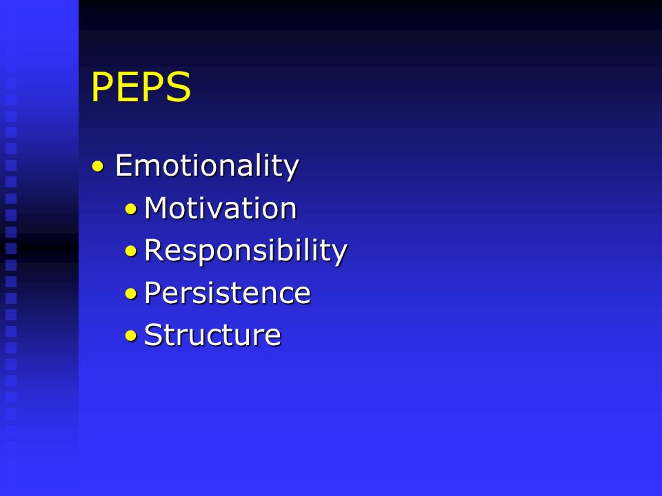 PEPS Emotionality Motivation Responsibility Persistence Structure