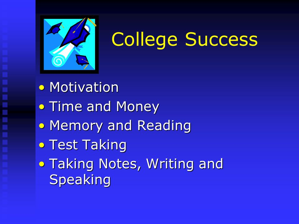 College Success Motivation Time and Money Memory and Reading