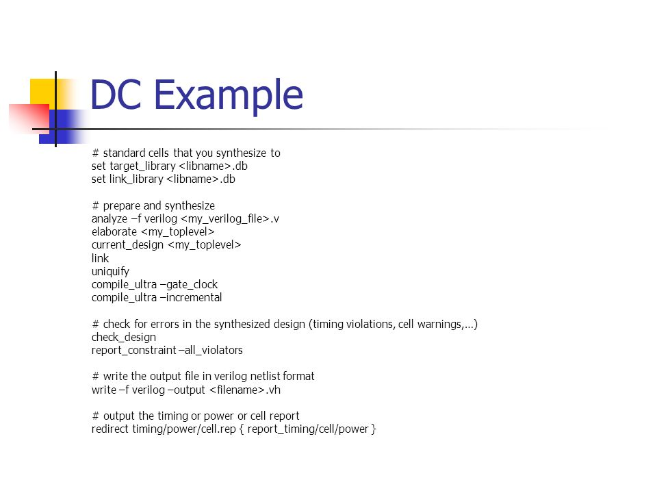 DC Example # standard cells that you synthesize to