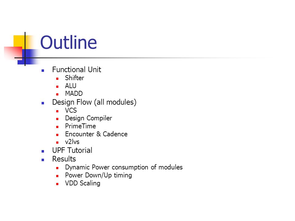 Outline Functional Unit Design Flow (all modules) UPF Tutorial Results