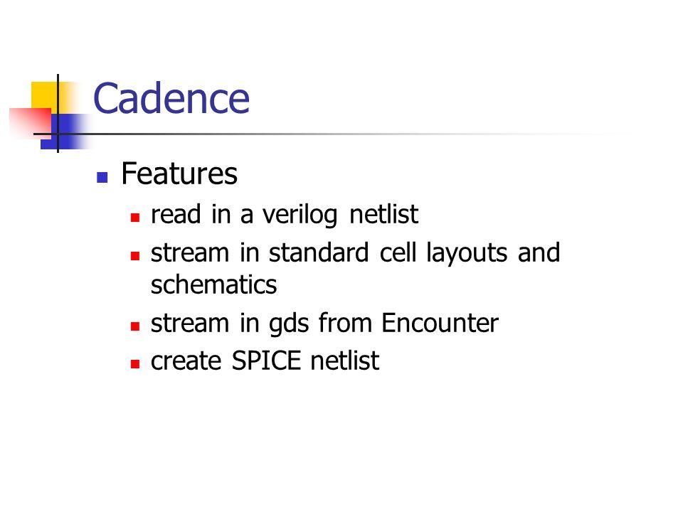 Cadence Features read in a verilog netlist