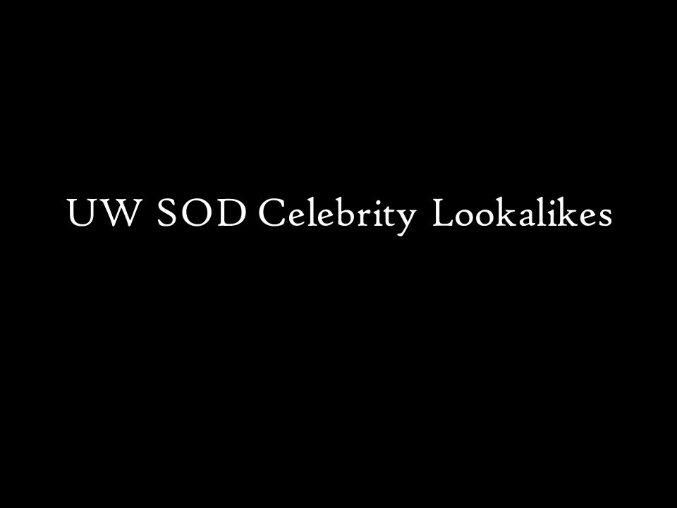 UW SOD Celebrity Lookalikes