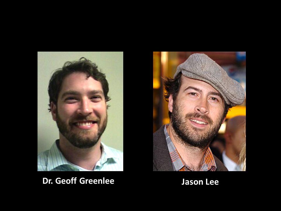 Dr. Geoff Greenlee Jason Lee
