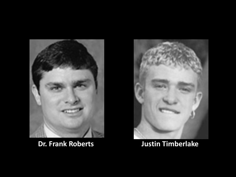 Dr. Frank Roberts Justin Timberlake