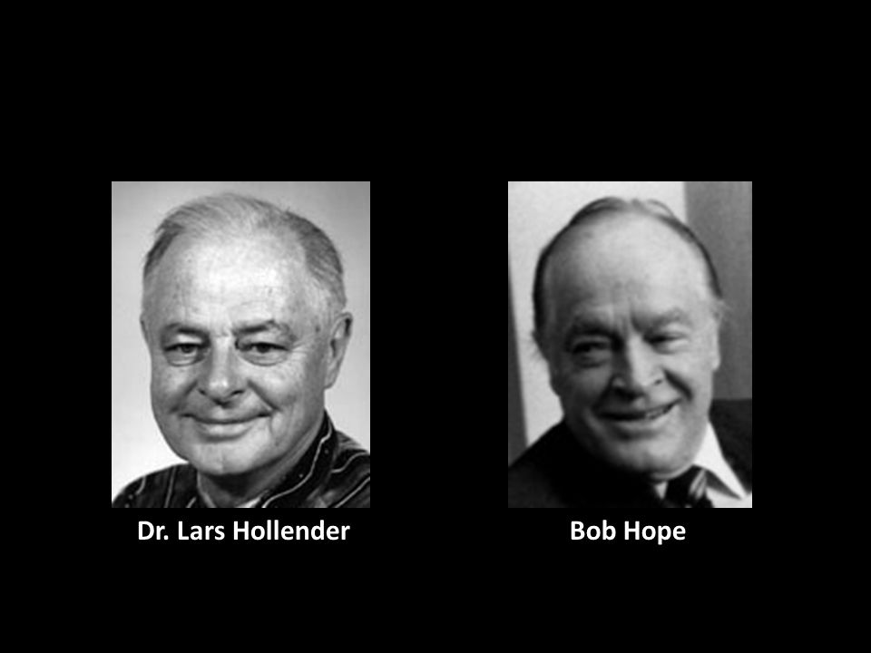 Dr. Lars Hollender Bob Hope