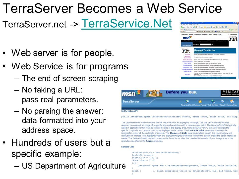 TerraServer Becomes a Web Service TerraServer. net -> TerraService