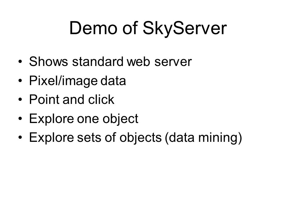 Demo of SkyServer Shows standard web server Pixel/image data
