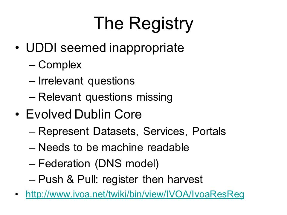 The Registry UDDI seemed inappropriate Evolved Dublin Core Complex