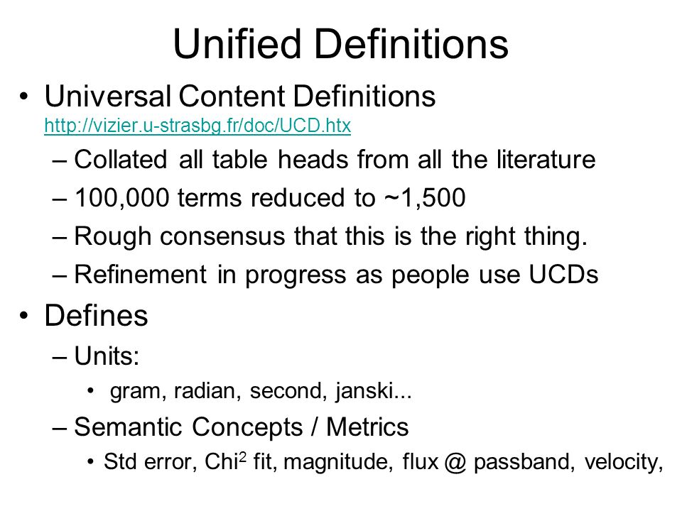 Unified Definitions Universal Content Definitions http://vizier.u-strasbg.fr/doc/UCD.htx. Collated all table heads from all the literature.