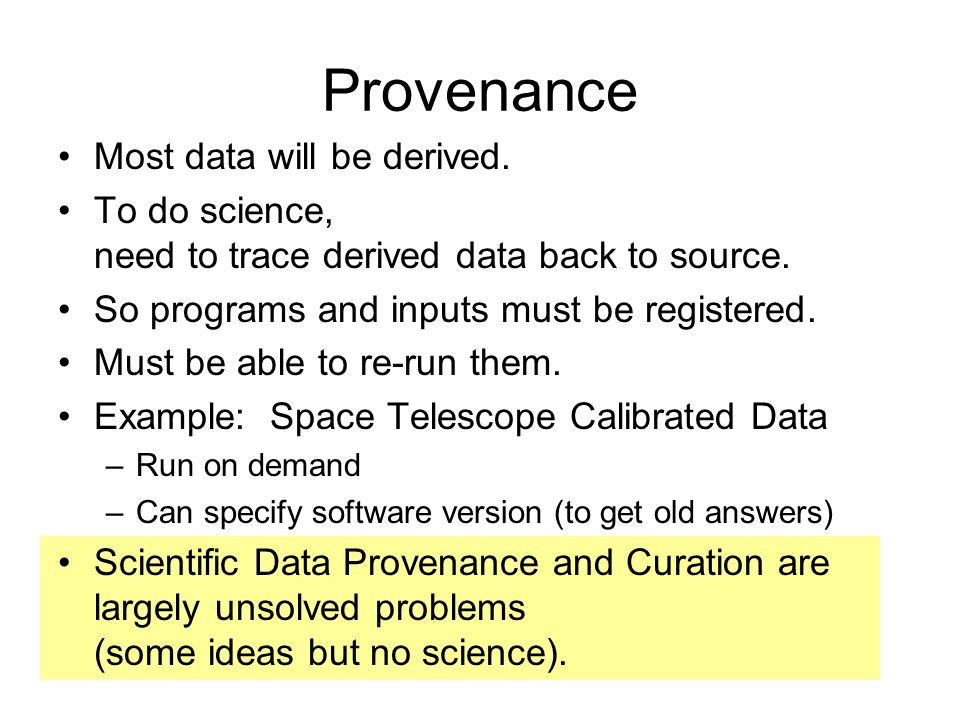 Provenance Most data will be derived.