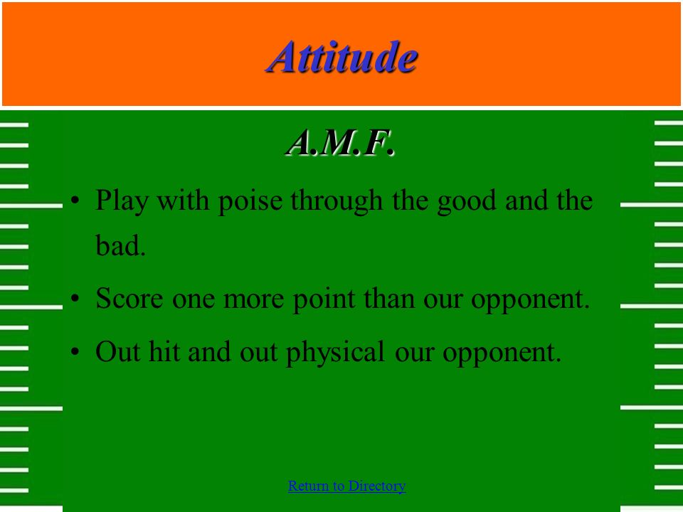 Attitude A.M.F. Play with poise through the good and the bad.