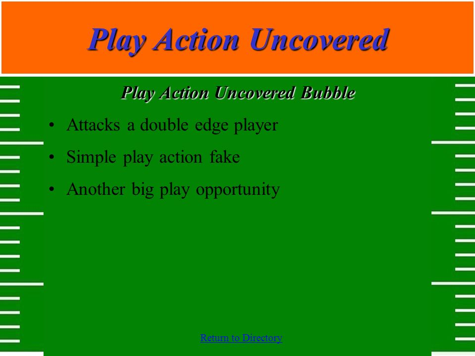 Play Action Uncovered Bubble