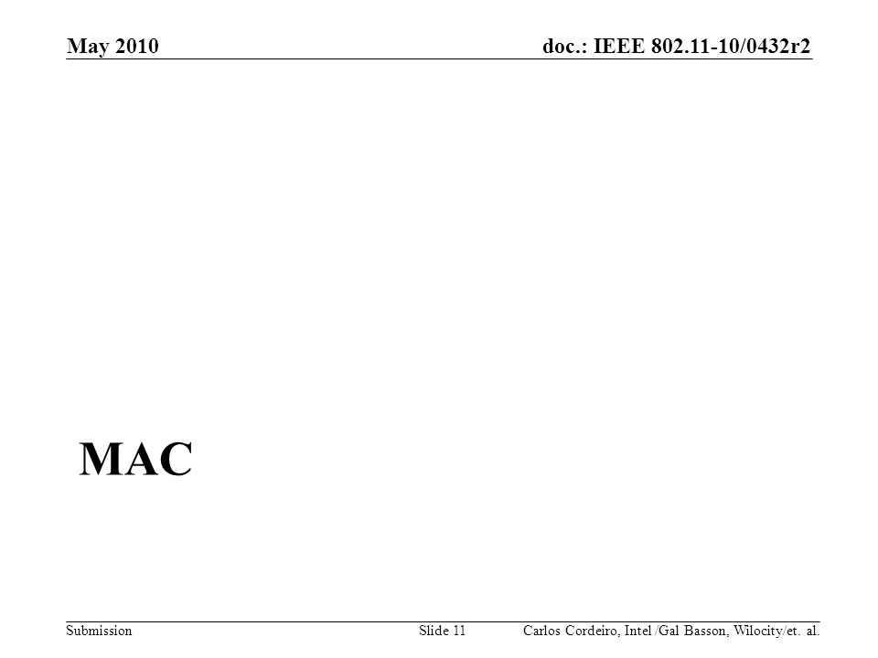 MAC May 2010 Month Year doc.: IEEE 802.11-07/xxxxr0